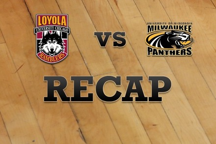 Loyola (IL) vs. Milwaukee: Recap, Stats, and Box Score