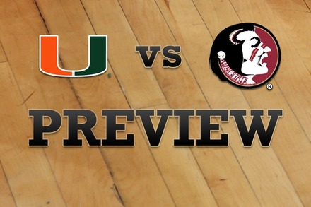 Miami vs. Florida State: Full Game Preview