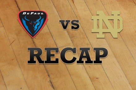 DePaul vs. Notre Dame: Recap, Stats, and Box Score