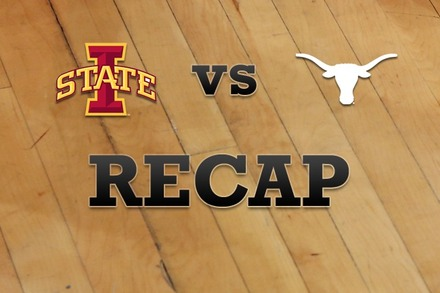 Iowa State vs. Texas: Recap, Stats, and Box Score