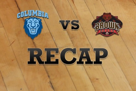 Columbia vs. Brown: Recap, Stats, and Box Score