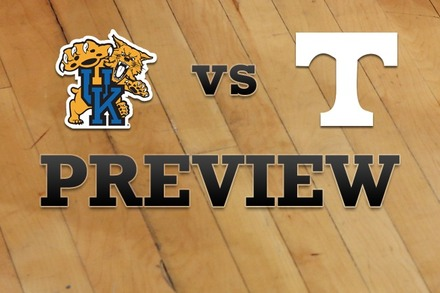 Kentucky vs. Tennessee: Full Game Preview