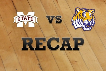 Mississippi State vs. LSU: Recap, Stats, and Box Score