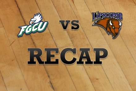 Florida Gulf Coast vs. Lipscomb: Recap, Stats, and Box Score