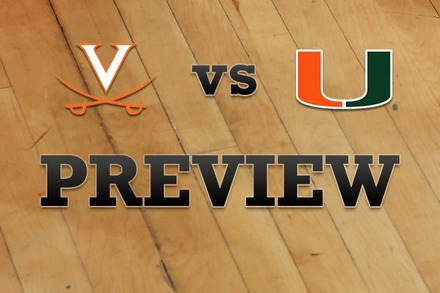 Virginia vs. Miami: Full Game Preview