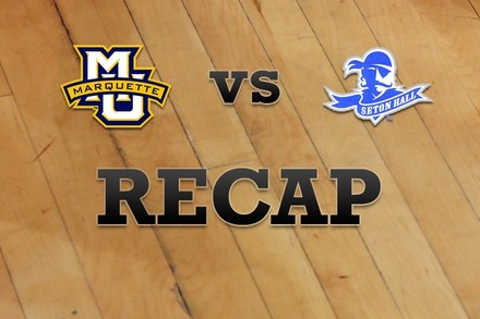 Marquette vs. Seton Hall: Recap, Stats, and Box Score
