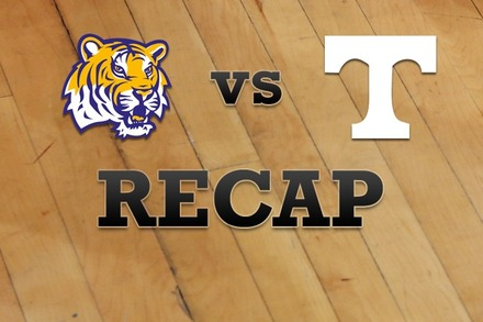 LSU vs. Tennessee: Recap, Stats, and Box Score
