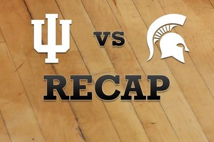Indiana vs. Michigan State: Recap, Stats, and Box Score