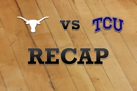 Texas vs. TCU: Recap, Stats, and Box Score