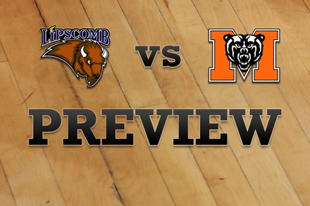 Lipscomb vs. Mercer: Full Game Preview
