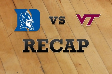 Duke vs. Virginia Tech: Recap, Stats, and Box Score