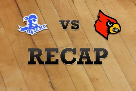 Seton Hall vs. Louisville: Recap, Stats, and Box Score