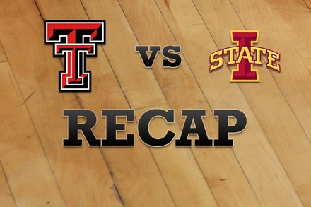 Texas Tech vs. Iowa State: Recap, Stats, and Box Score