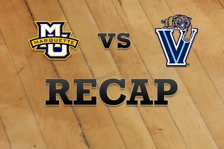 Marquette vs. Villanova: Recap, Stats, and Box Score