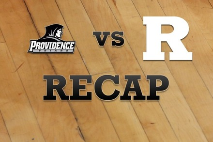 Providence vs. Rutgers: Recap, Stats, and Box Score