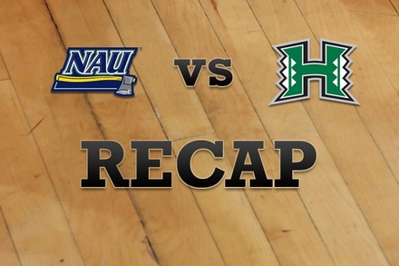 Northern Arizona vs. Hawaii: Recap, Stats, and Box Score