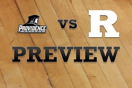 Providence vs. Rutgers: Full Game Preview