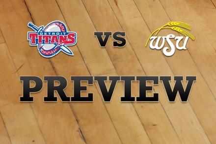 Detroit vs. Wichita State: Full Game Preview