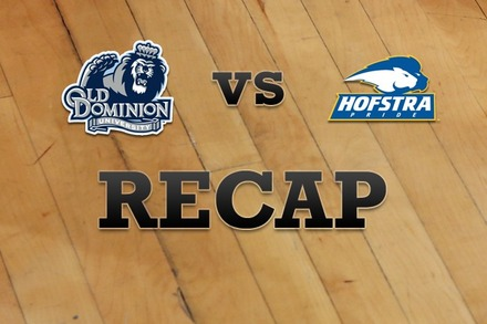Old Dominion vs. Hofstra: Recap, Stats, and Box Score