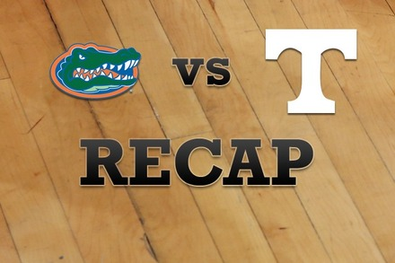 Florida vs. Tennessee: Recap, Stats, and Box Score