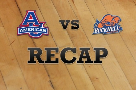 American University vs. Bucknell: Recap, Stats, and Box Score
