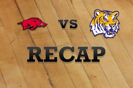 Arkansas vs. LSU: Recap, Stats, and Box Score