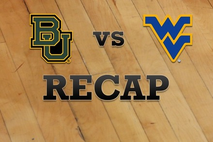 Baylor vs. West Virginia: Recap, Stats, and Box Score