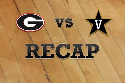 Georgia vs. Vanderbilt: Recap, Stats, and Box Score