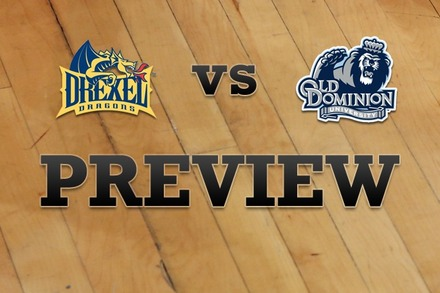 Drexel vs. Old Dominion: Full Game Preview