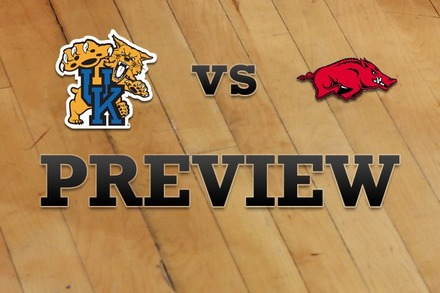 Kentucky vs. Arkansas: Full Game Preview