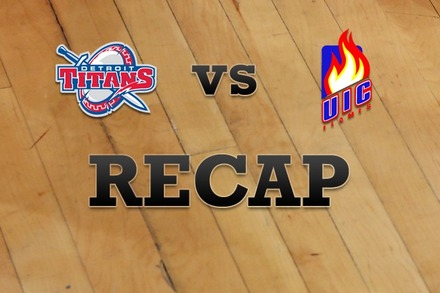 Detroit vs. Illinois-Chicago: Recap, Stats, and Box Score