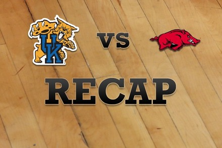 Kentucky vs. Arkansas: Recap, Stats, and Box Score