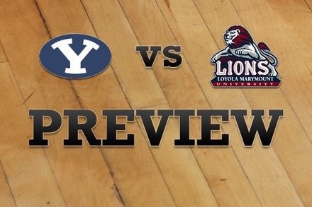 Brigham Young vs. Loyola Marymount: Full Game Preview
