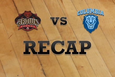 Brown vs. Columbia: Recap, Stats, and Box Score