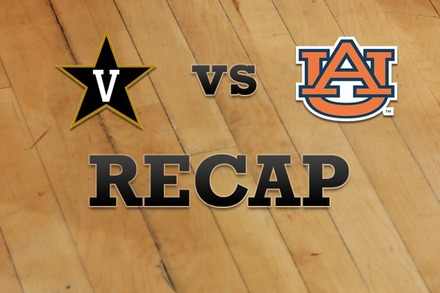 Vanderbilt vs. Auburn: Recap, Stats, and Box Score