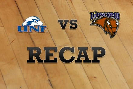 North Florida vs. Lipscomb: Recap, Stats, and Box Score