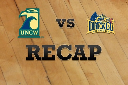 UNC Wilmington vs. Drexel: Recap, Stats, and Box Score