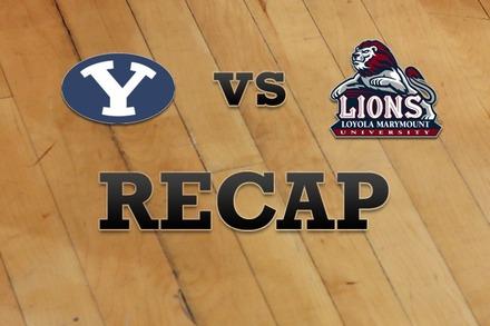 Brigham Young vs. Loyola Marymount: Recap, Stats, and Box Score