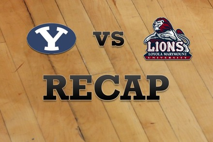 Brigham Young vs. Loyola Marymount: Recap, Stats, and Box Score