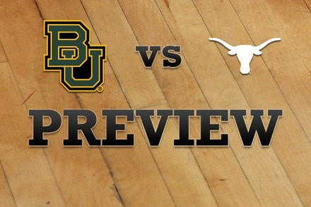 Baylor vs. Texas: Full Game Preview