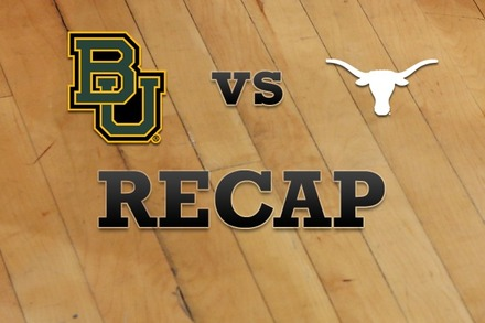 Baylor vs. Texas: Recap, Stats, and Box Score