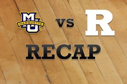 Marquette vs. Rutgers: Recap, Stats, and Box Score