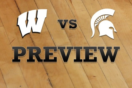 Wisconsin vs. Michigan State: Full Game Preview