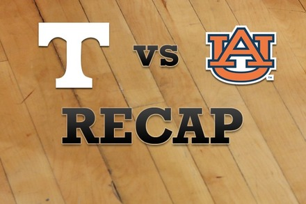 Tennessee vs. Auburn: Recap, Stats, and Box Score