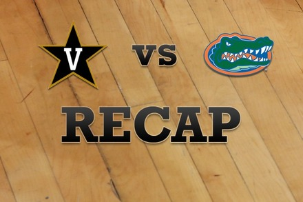 Vanderbilt vs. Florida: Recap, Stats, and Box Score