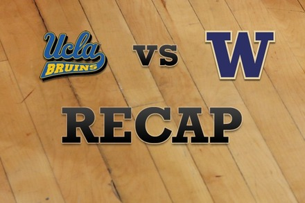 UCLA vs. Washington: Recap, Stats, and Box Score