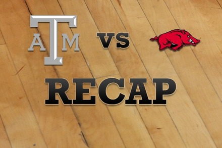 Texas A&M vs. Arkansas: Recap, Stats, and Box Score