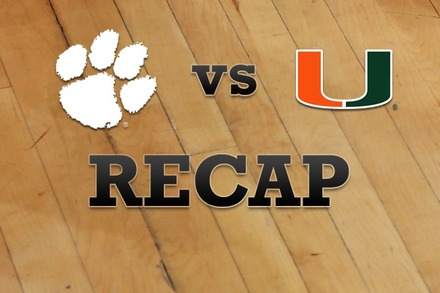 Clemson vs. Miami: Recap, Stats, and Box Score