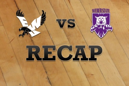 Eastern Washington vs. Weber State: Recap, Stats, and Box Score