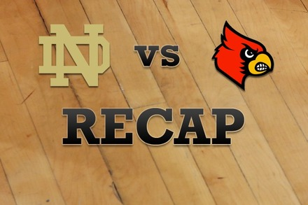 Notre Dame vs. Louisville: Recap, Stats, and Box Score